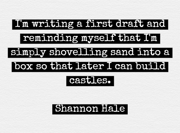 Shannon Hale quote - Writing First Drafts