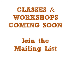 Classes & Workshops - Sign up to Mailing List