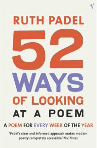 Ruth Padel - 52 Ways of Looking at a Poem