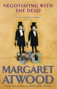 Negotiating With The Dead - Margaret Atwood